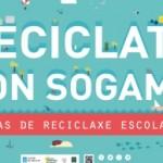 """Concienciación e investigación, """"Recíclate con Sogama"""" xa traspasa as aulas"""
