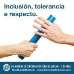 #DiaMundialAutismo 2016: Inclusión, tolerancia, respecto