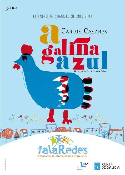 Coa súa obra A galiña azul, Carlos Casares quixo poñer o seu gran de area na tarefa de transmisión do galego ás novas xeracións e de divulgación da importancia da diversidade lingüística e cultural