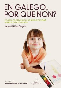 Contra os prexuízos e as simplificacións sobre a lingua galega
